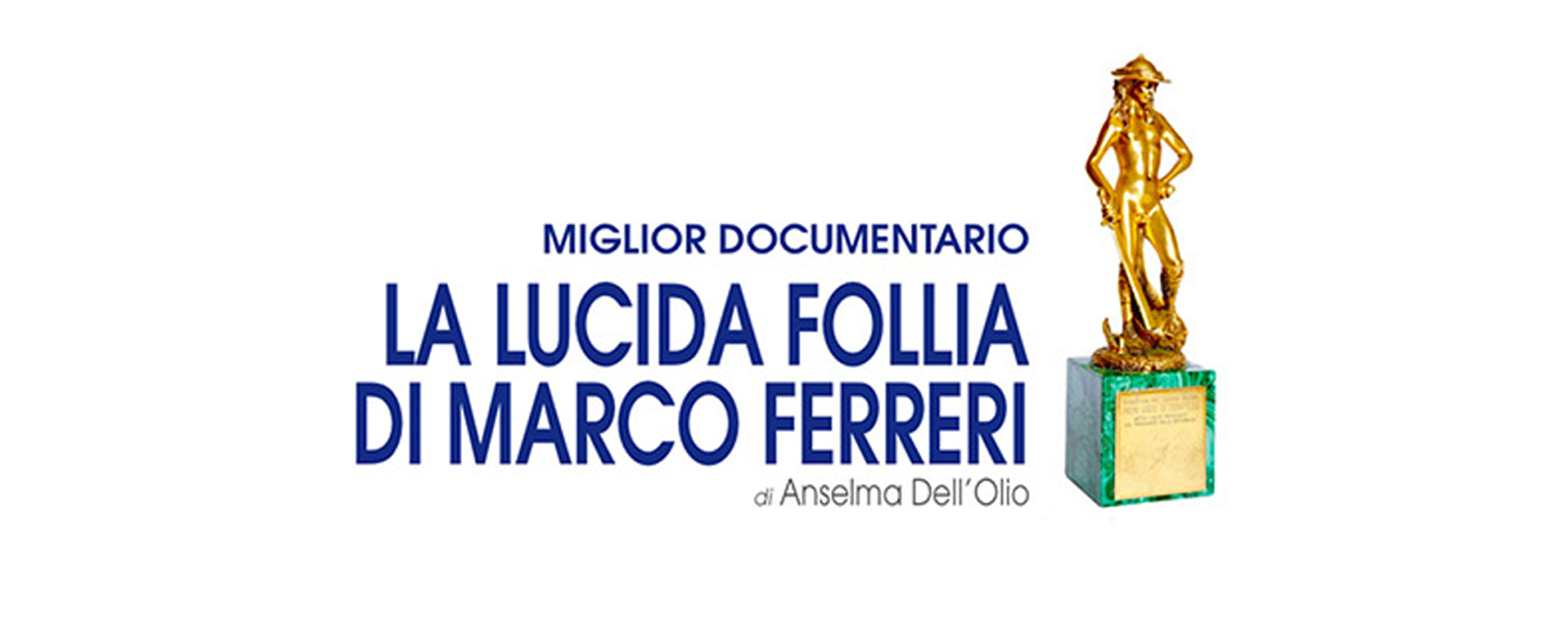 """""""La lucida follia di Marco Ferreri"""" vince il David di Donatello 2018"""
