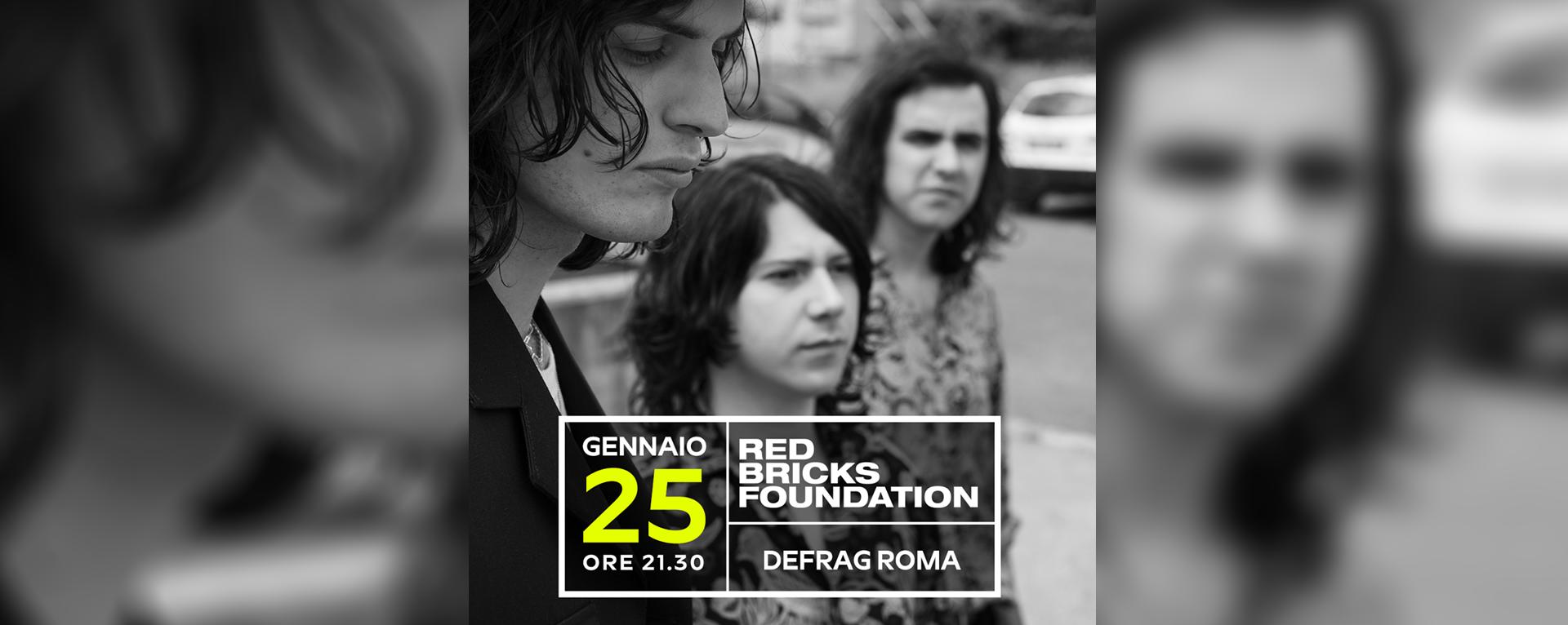Red Bricks Foundation: il 25 Gennaio dal vivo al Defrag di Roma