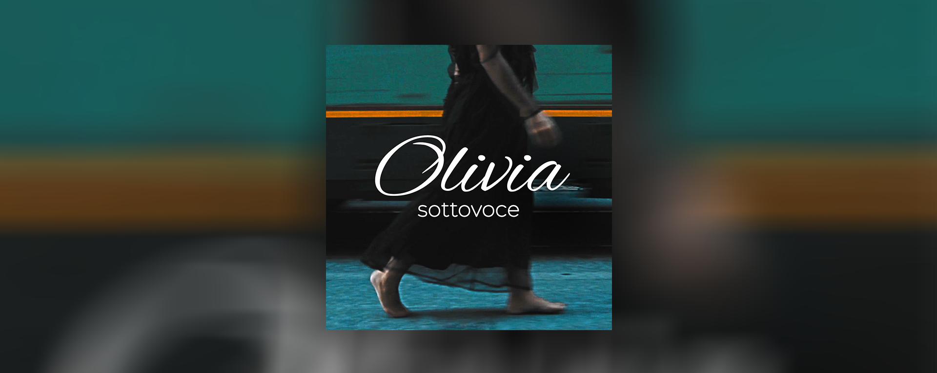 """Olivia, il ritorno sulla scena con il nuovo singolo """"Sottovoce"""""""
