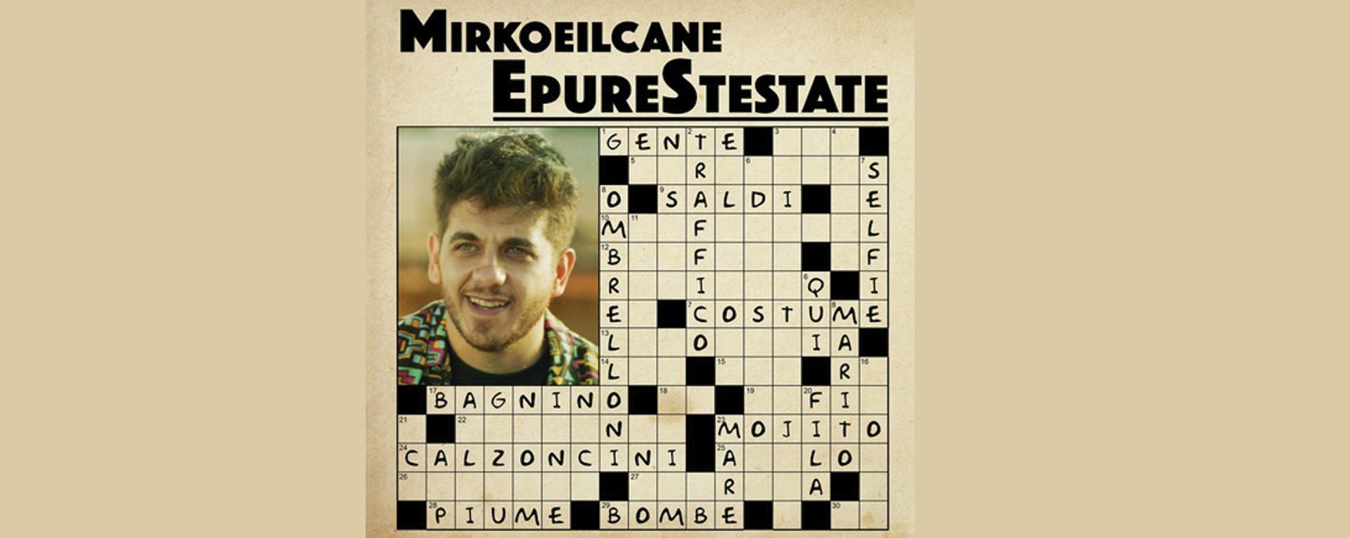 "Mirkoeilcane ""Epurestestate"" il nuovo singolo"