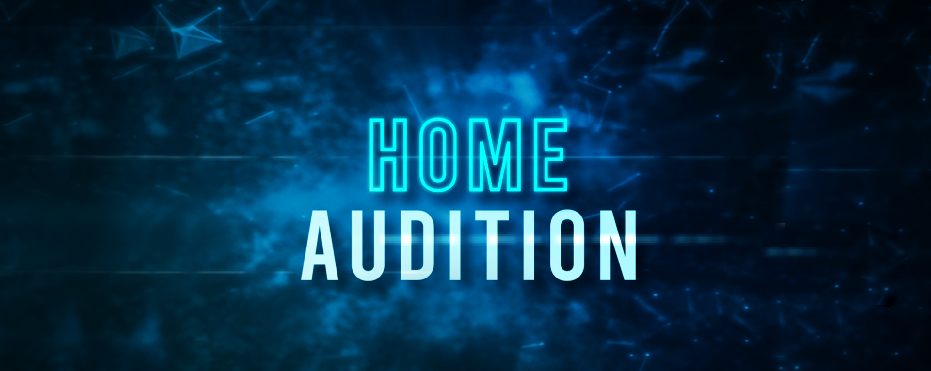 HOME AUDITION